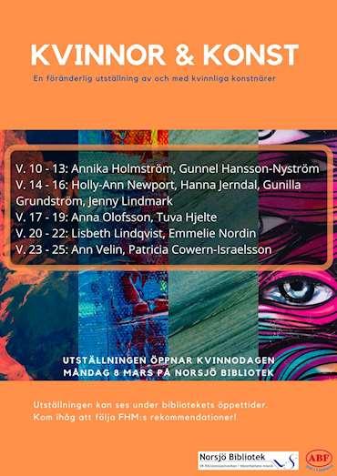 Kvinnor och konst. En föränderlig utställning av och med kvinnliga konstnärer. Utställningen kan se under bibliotekets öppetider. Kom ihåg att följa FHM.S rekommendationer.