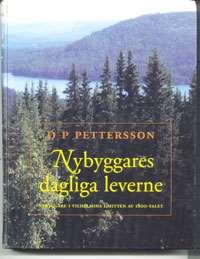 Bokomslag: Nybyggares dagliga leverne av O.P. Pettersson