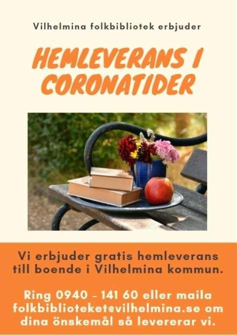 Hemleverans i Coronatider. Ring 0940-14160 eller maila folkbiblioteket@vilhelmina.se om dina önskemål så levererar vi.
