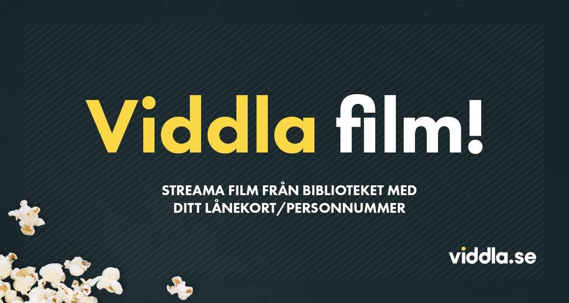 Klickbar bild på Viddla film! Streama film från biblioteket med ditt lånekort/personnummer.